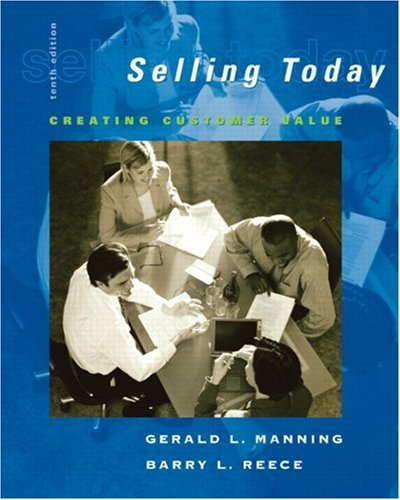 9780131866836: Selling Today: Creating Customer Value, 10th Edition