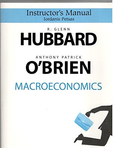 Hubbard & O'Brien Macroeconomics - Instructor's Manual: Iordanis Petsas
