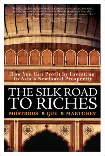 9780131869721: The Silk Road to Riches: How You Can Profit by Investing in Asia's Newfound Prosperity