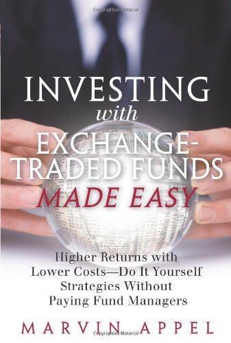 9780131869738: Investing with Exchange-Traded Funds Made Easy: A Start to Finish Plan to Reduce Costs and Achieve Higher Returns