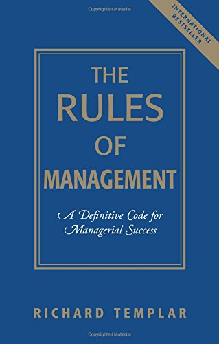 9780131870369: The Rules of Management: A Definitive Code for Managerial Success (Richard Templar's Rules)
