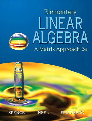 Elementary Linear Algebra (2nd Edition): Spence, Lawrence E.;