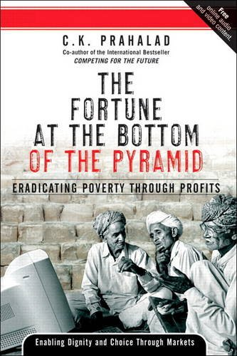 9780131872769: The Fortune at the Bottom of the Pyramid: Eradicating Poverty Through Profits - Custom Next Practice Version (Book Jacket)