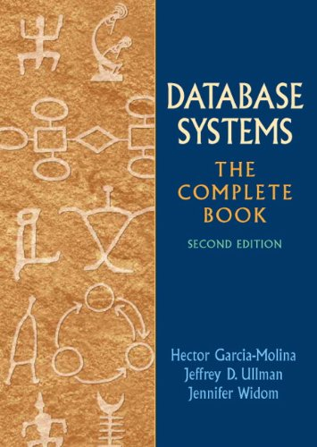 Database Systems: The Complete Book (2nd Edition): Hector Garcia-Molina, Jeffrey