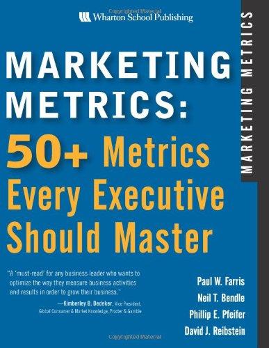 9780131873704: Marketing Metrics: 50+ Metrics Every Executive Should Master