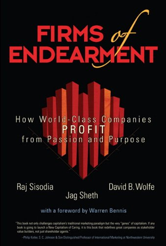 9780131873728: Firms of Endearment: How World-Class Companies Profit from Passion and Purpose
