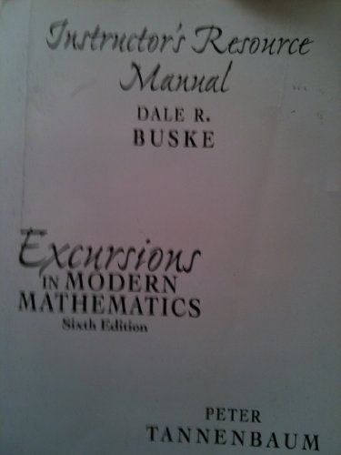Instructor's Resource Manual Excursions In Modern Mathematics: Peter Tennenbaum