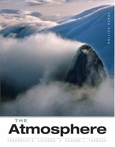 9780131874626: The Atmosphere: An Introduction to Meteorology (10th Edition)