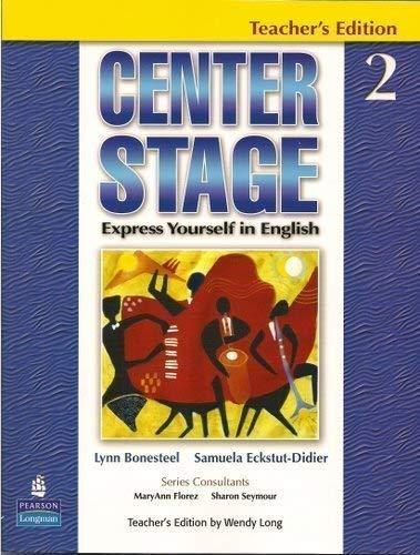 Center Stage 2: Express Yourself in English, Teacher's Edition: Lynn Bonesteel; Samuela ...