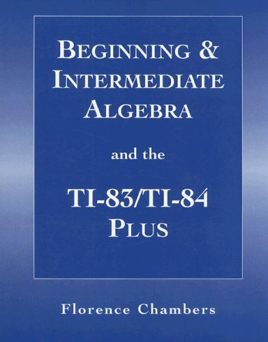 9780131875449: Beginning and Intermediate Algeba and the TI-83/T-84 Plus for Algebra: A Combined Approach