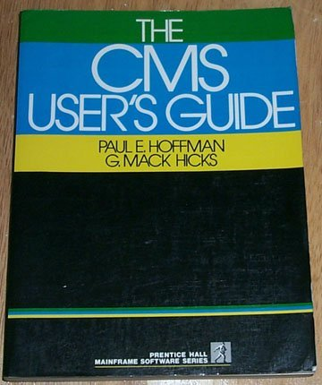 The Cms User's Guide (Prentice Hall Mainframe Software Series): Hoffman, Paul, Hicks, G. Mack