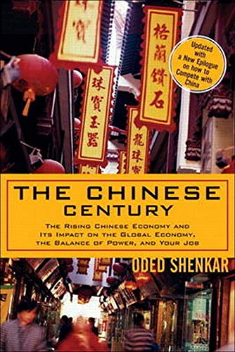 9780131877313: The Chinese Century: The Rising Chinese Economy and Its Impact on the Global Economy, the Balance of Power, and Your Job