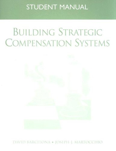 9780131878334: Building Strategic Compensation Systems: Student Manual