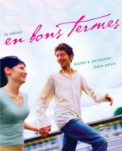 9780131879263: En bons termes, 7e édition [Paperback] by Parmentier, Michel A.; Potvin, Diane