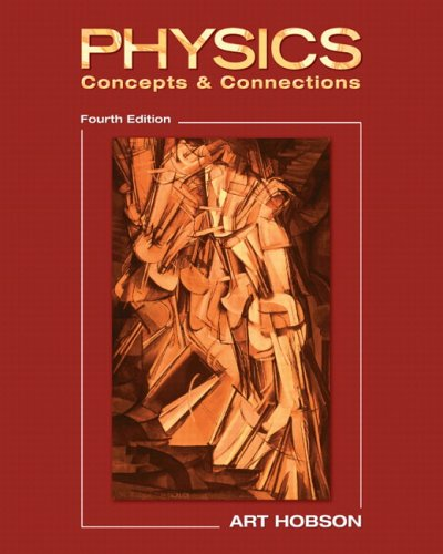 Physics: Concepts & Connections (4th Edition): Hobson, Art