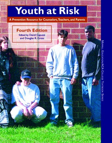 9780131882485: Youth at Risk: A Prevention Resource for Counselors, Teachers, and Parents (4th Edition) (ACA)