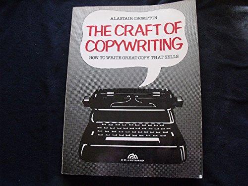 The craft of copywriting: How to write: Crompton, Alastair