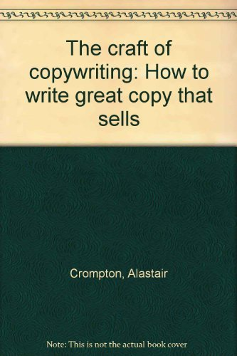 9780131884090: The craft of copywriting: How to write great copy that sells