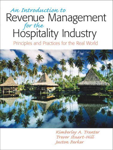 Introduction to Revenue Management for the Hospitality: Tranter, Kimberly A.;