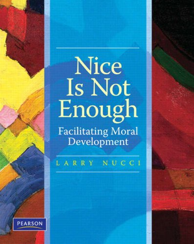 9780131886513: Nice is Not Enough: Facilitating Moral Development