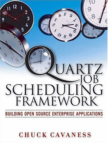9780131886704: Quartz Job Scheduling Framework: Building Open Source Enterprise Applications