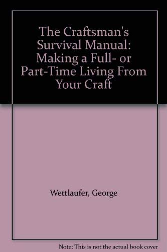 9780131887718: Craftsman's Survival Manual: Making a Full- or Part-time Living from Your Craft
