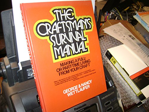 9780131887893: Craftsman's Survival Manual: Making a Full- or Part-time Living from Your Craft (The Creative handcrafts series)