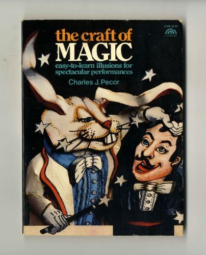9780131888395: The Craft of Magic: Easy-To-Learn Illusions for Spectacular Performances (A Spectrum Book)