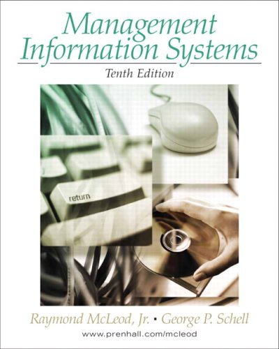 Management Information Systems (10th Edition): Raymond McLeod, George Schell