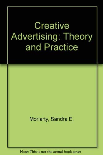 9780131889477: Creative Advertising: Theory and Practice