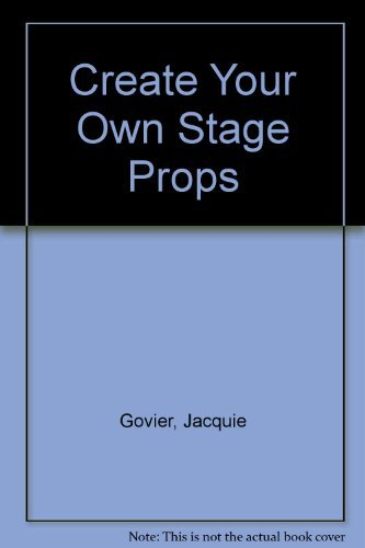 9780131890367: Create Your Own Stage Props