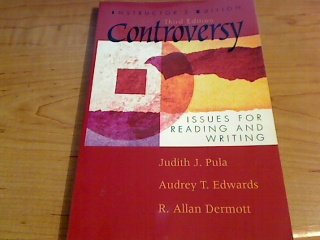 Controversy : Issues for Reading & Writing- Instructor's Edition, 3rd: Pula, Judith J.; ...