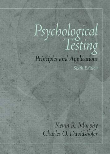 9780131891722: Psychological Testing: Principles and Applications (6th Edition)