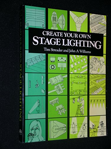 9780131891760: Create Your Own Stage Lighting