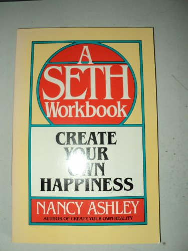 9780131892262: Create Your Own Happiness: A Seth Workbook