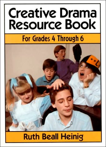 9780131893337: Creative Drama Resource Book: Grades 4 Through 6
