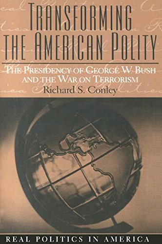 9780131893429: Transforming the American Polity: The Presidency of George W. Bush and the War on Terrorism