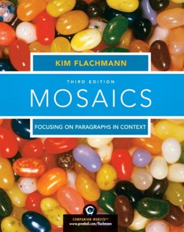 9780131893481: Mosaics: Focusing on Paragraphs in Context (3rd Edition) (MyWritingLab Series)
