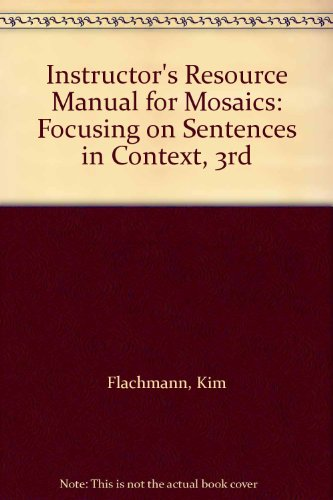 9780131893559: Instructor's Resource Manual for Mosaics: Focusing on Sentences in Context, 3rd