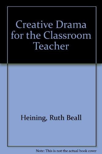 9780131894150: Creative Drama for the Classroom Teacher