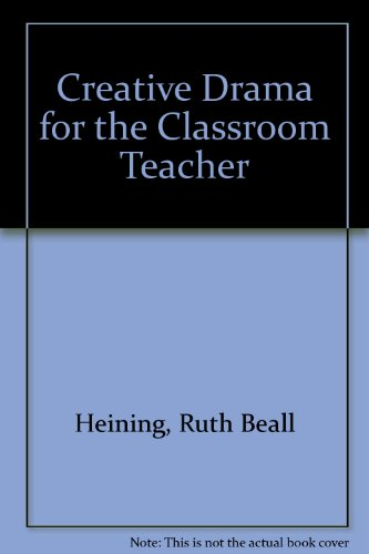 9780131894150: Creative Drama for the Classroom Teacher