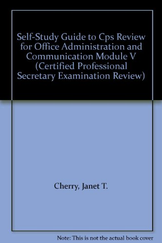 9780131894990: Self-Study Guide to Cps Review for Office Administration and Communication Module V (Certified Professional Secretary Examination Review)