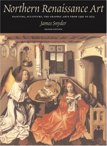 9780131895645: Northern Renaissance Art: Painting, Sculpture, the Graphic Arts from 1350 to 1575, 2nd Edition