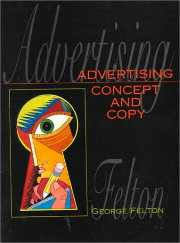 9780131896550: Advertising: Concept and Copy