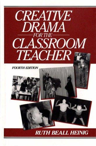 9780131896635: Creative Drama for the Classroom Teacher (4th Edition)