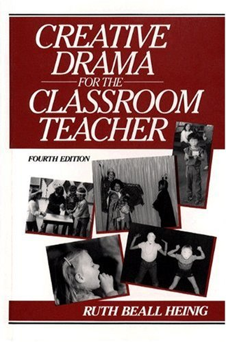 9780131896635: Creative Drama for the Classroom Teacher (4th Edition)