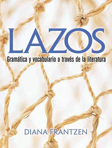 9780131896727: Lazos: Gramática y vocabulario a través de la literatura