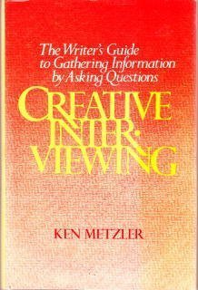 9780131897205: Creative Interviewing: The Writer's Guide to Gathering Information By Asking Questions