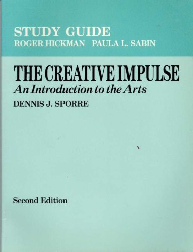 9780131897700: Study Guide: The Creative Impulse - An Introduction to the Arts