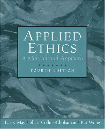 9780131898028: Applied Ethics: A Multicultural Approach
